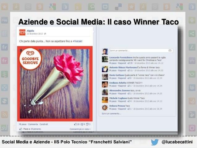 """Aziende e Social Media: Il caso Winner Taco Social Media e Aziende - IIS Polo Tecnico """"Franchetti Salviani"""" @lucabecattini"""