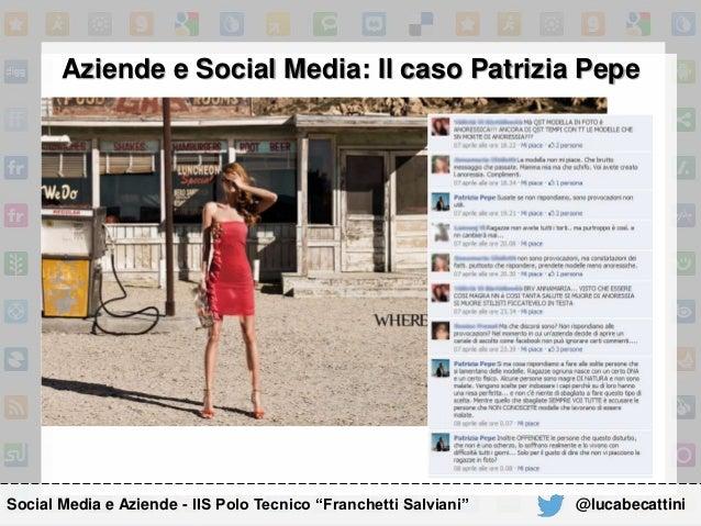 """Aziende e Social Media: Il caso Patrizia Pepe Social Media e Aziende - IIS Polo Tecnico """"Franchetti Salviani"""" @lucabecatti..."""