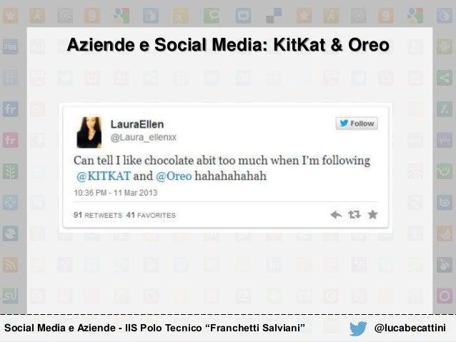 """Aziende e Social Media: KitKat & Oreo Social Media e Aziende - IIS Polo Tecnico """"Franchetti Salviani"""" @lucabecattini"""