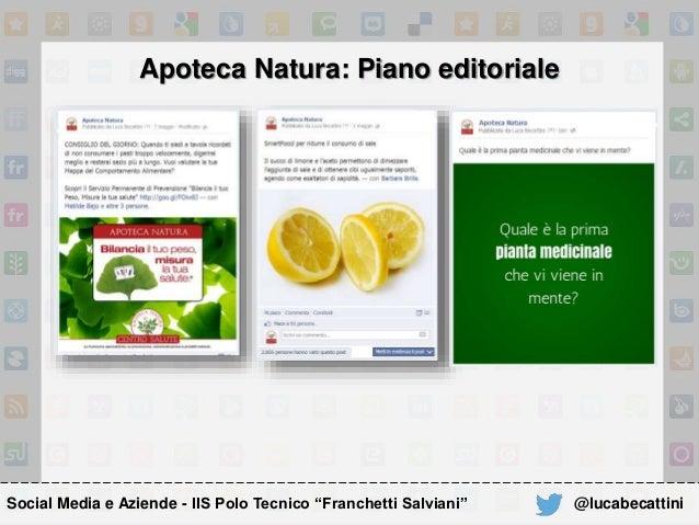 """Apoteca Natura: Piano editoriale Social Media e Aziende - IIS Polo Tecnico """"Franchetti Salviani"""" @lucabecattini"""