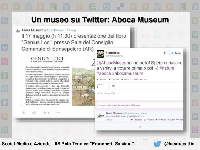 """Un museo su Twitter: Aboca Museum Social Media e Aziende - IIS Polo Tecnico """"Franchetti Salviani"""" @lucabecattini"""