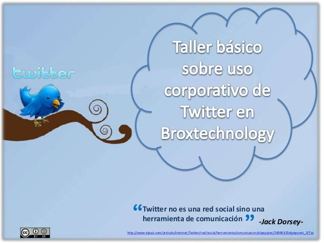 Twitter no es una red social sino unaherramienta de comunicaciónhttp://www.elpais.com/articulo/internet/Twitter/red/social...