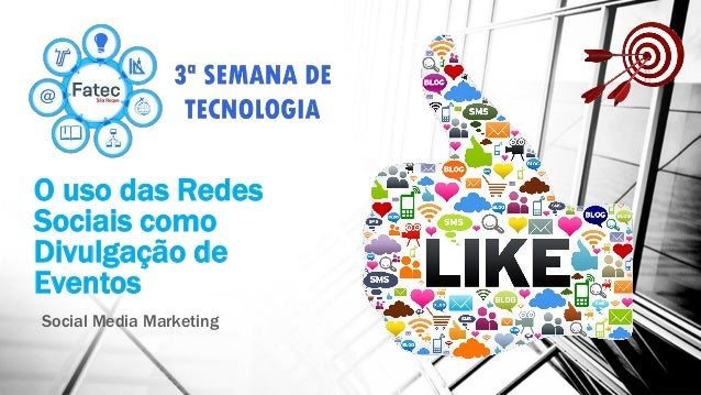 O uso das Redes Sociais como Divulgação de Eventos Social Media Marketing