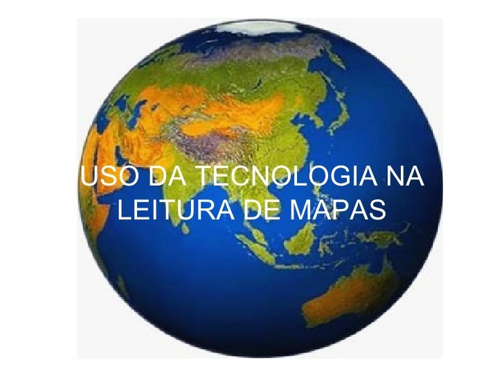 USO DA TECNOLOGIA NA LEITURA DE MAPAS
