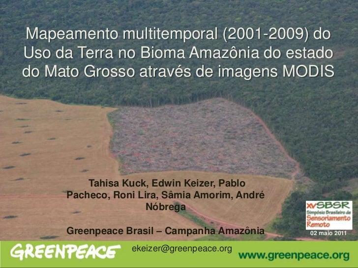 Mapeamento multitemporal (2001-2009) doUso da Terra no Bioma Amazônia do estadodo Mato Grosso através de imagens MODIS    ...