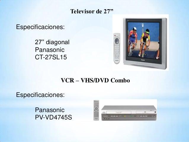 "Televisor de 27"" Especificaciones: 27"" diagonal Panasonic CT-27SL15 VCR – VHS/DVD Combo Especificaciones: Panasonic PV-VD4..."