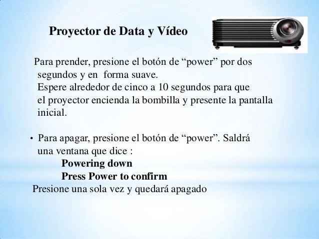 """Proyector de Data y Vídeo Para prender, presione el botón de """"power"""" por dos segundos y en forma suave. Espere alrededor d..."""
