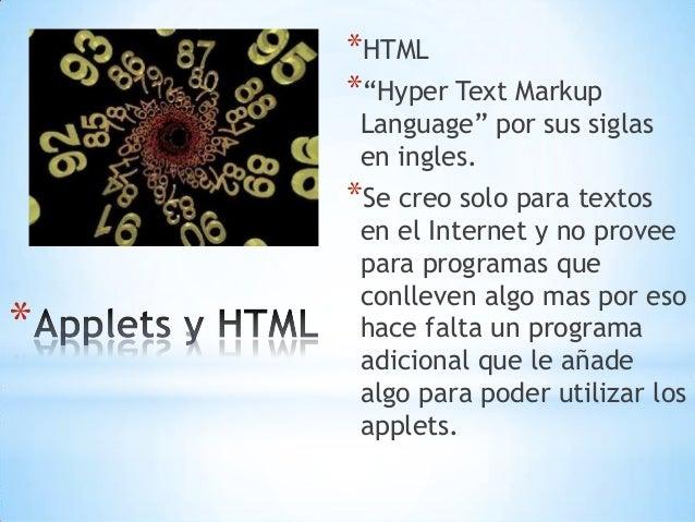 """* *HTML *""""Hyper Text Markup Language"""" por sus siglas en ingles. *Se creo solo para textos en el Internet y no provee para ..."""