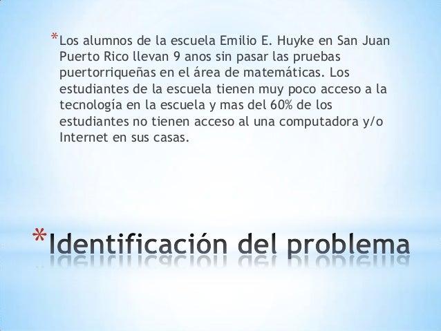* *Los alumnos de la escuela Emilio E. Huyke en San Juan Puerto Rico llevan 9 anos sin pasar las pruebas puertorriqueñas e...