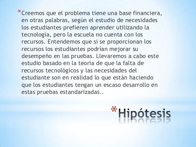 * *Creemos que el problema tiene una base financiera, en otras palabras, según el estudio de necesidades los estudiantes p...