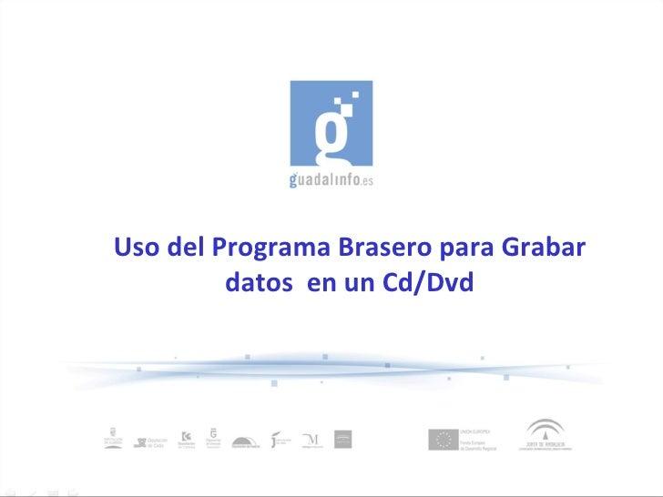 Uso del Programa Brasero para Grabar datos  en un Cd/Dvd