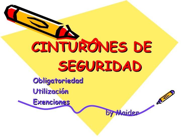 CINTURONES DE SEGURIDAD Obligatoriedad Utilización Exenciones   by Maider