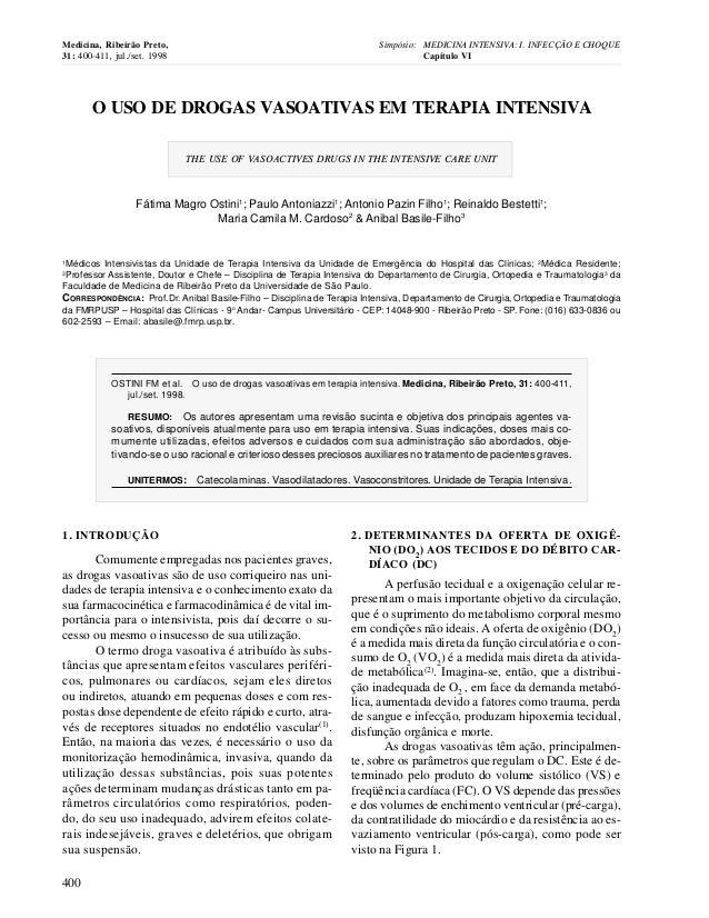 400 1. INTRODUÇÃO Comumente empregadas nos pacientes graves, as drogas vasoativas são de uso corriqueiro nas uni- dades de...