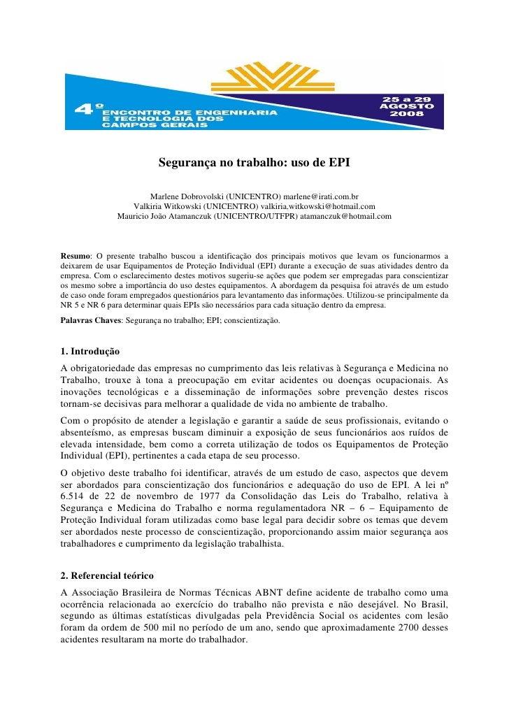 Segurança no trabalho: uso de EPI                        Marlene Dobrovolski (UNICENTRO) marlene@irati.com.br             ...
