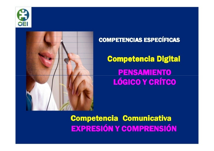 COMPETENCIAS ESPECÍFICAS        Competencia Digital           PENSAMIENTO          LÓGICO Y CRÍTCOCompetencia Comunicativa...