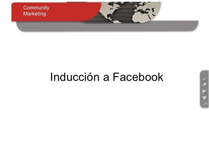 Inducción a Facebook Community  Marketing