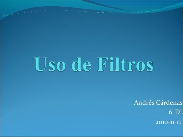 Andrés Cárdenas 6¨D¨ 2010-11-11