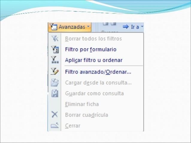 sirven para filtrar los datos de los formularios de forma que muestre los registros de la tabla o consulta que cumpla las...