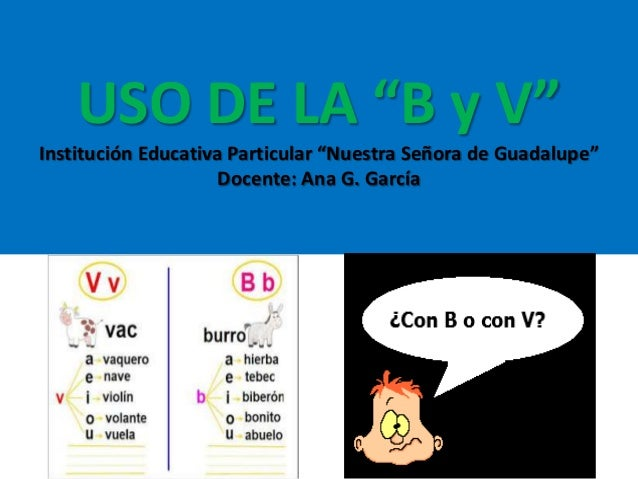 Uso de la b y v for La b b