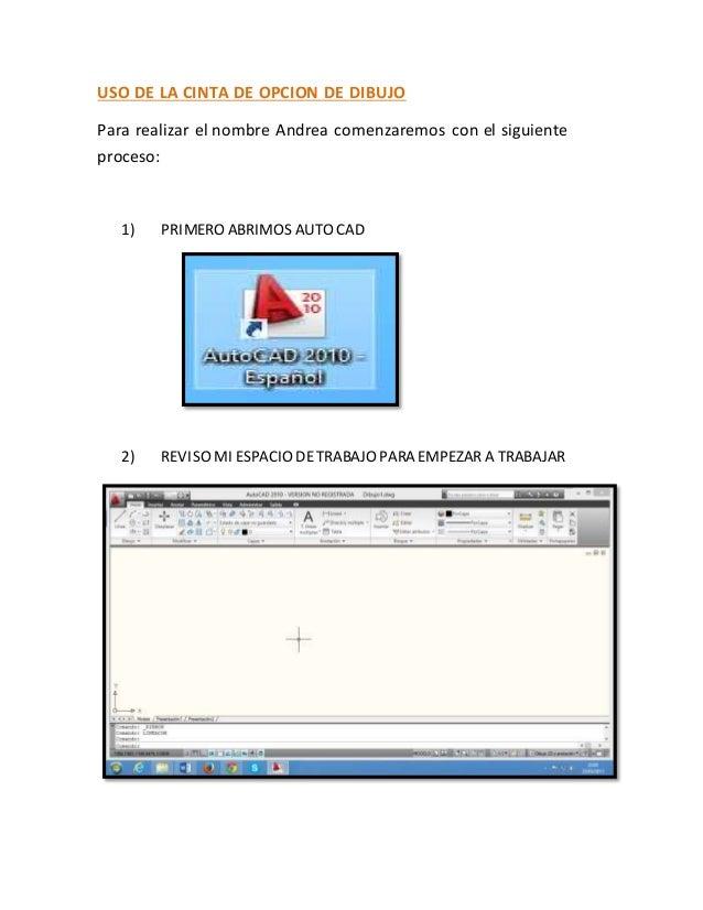 USO DE LA CINTA DE OPCION DE DIBUJO Para realizar el nombre Andrea comenzaremos con el siguiente proceso: 1) PRIMERO ABRIM...