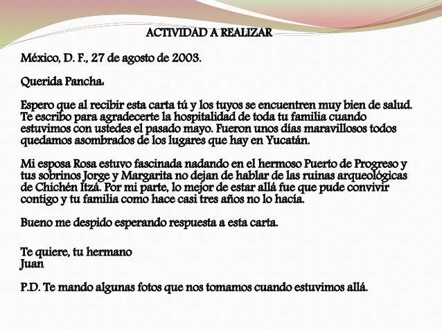 LA CARTA FINALMENTE QUEDARÍA ASÍ: México, D. F., 27 de agosto de 2003. Querida Pancha: Espero que al recibir esta carta tú...