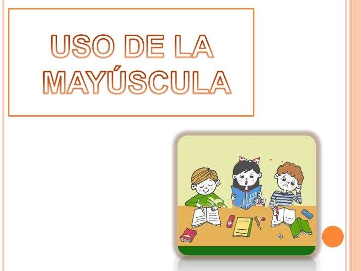 USO DE LA MAYÚSCULA<br />
