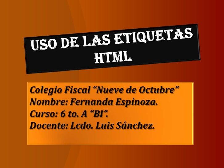"""Colegio Fiscal """"Nueve de Octubre""""Nombre: Fernanda Espinoza.Curso: 6 to. A """"BI"""".Docente: Lcdo. Luis Sánchez."""
