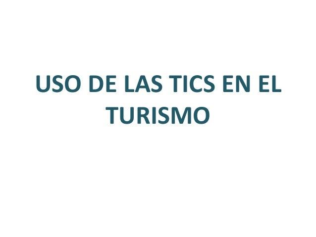 USO DE LAS TICS EN EL TURISMO