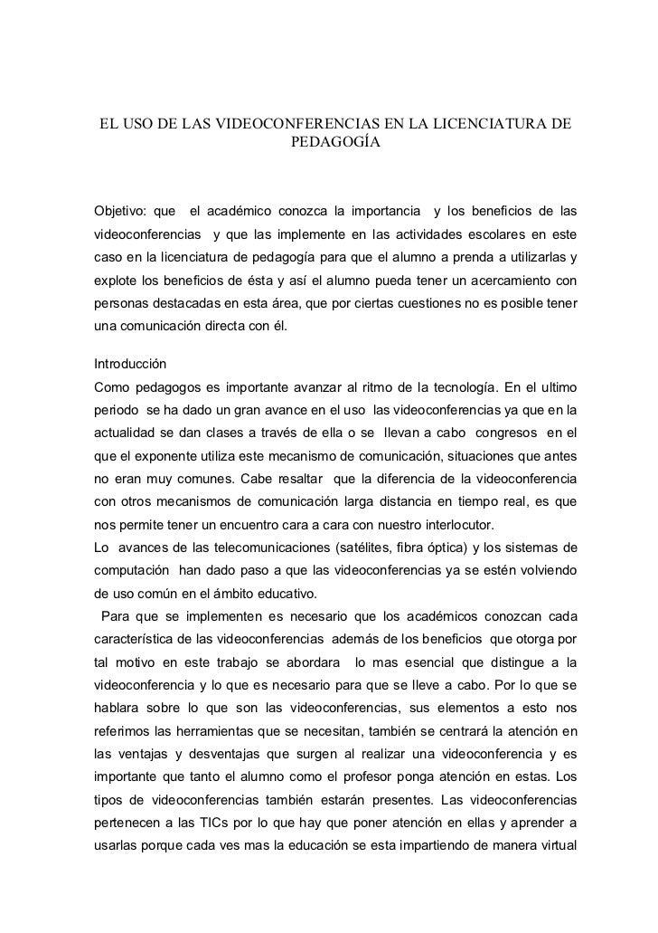 EL USO DE LAS VIDEOCONFERENCIAS EN LA LICENCIATURA DE                      PEDAGOGÍAObjetivo: que   el académico conozca l...