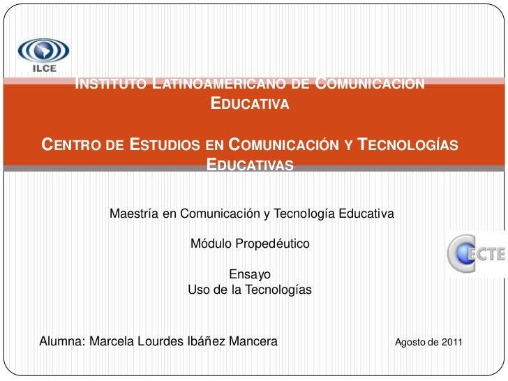 Instituto Latinoamericano de Comunicación EducativaCentro de Estudios en Comunicación y Tecnologías Educativas<br />Ma...