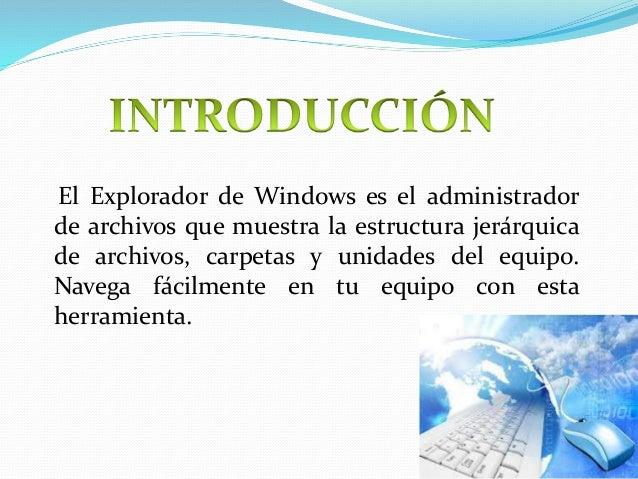 b) Abre el Explorador de Windows a través del icono ubicado en la barra de inicio. c) Dentro del menú emergente del botón ...