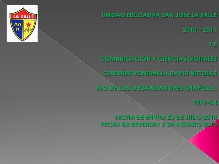UNIDAD EDUCATIVA SAN JOSÉ LA SALLE <br />2010 – 2011<br />1 E<br />COMUNICACIÓN Y CIENCIAS DIGITALES<br />GORTAIRE VEINTIM...