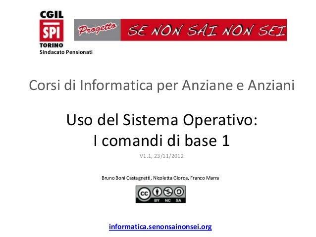 Sindacato PensionatiCorsi di Informatica per Anziane e Anziani          Uso del Sistema Operativo:              i comandi ...