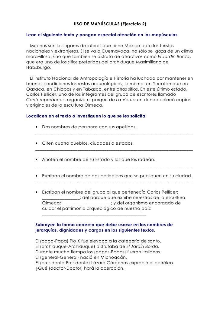 USO DE MAYÚSCULAS (Ejercicio 2)  Lean el siguiente texto y pongan especial atención en las mayúsculas.   Muchos son los lu...