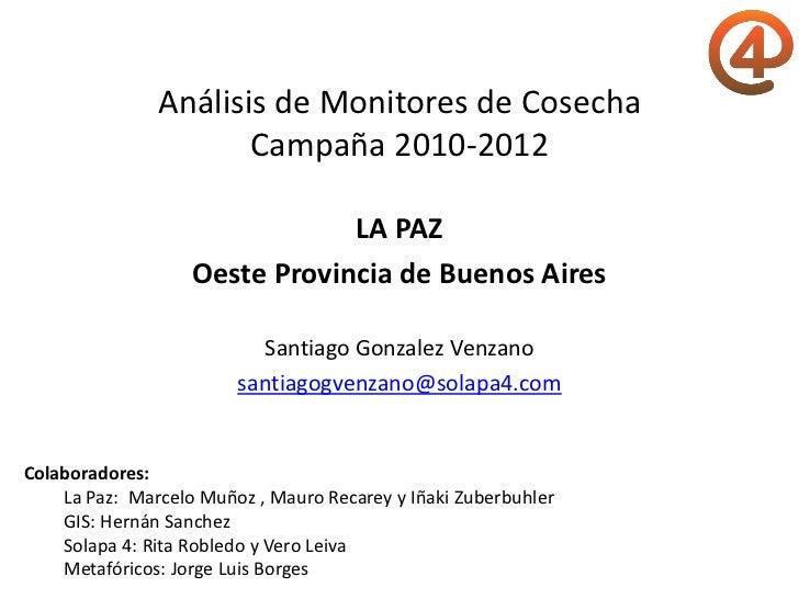 Análisis de Monitores de Cosecha                      Campaña 2010-2012                               LA PAZ              ...