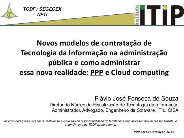 TCDF / SEGECEX NFTI PPP para contratação de TIC Novos modelos de contratação de Tecnologia da Informação na administração ...