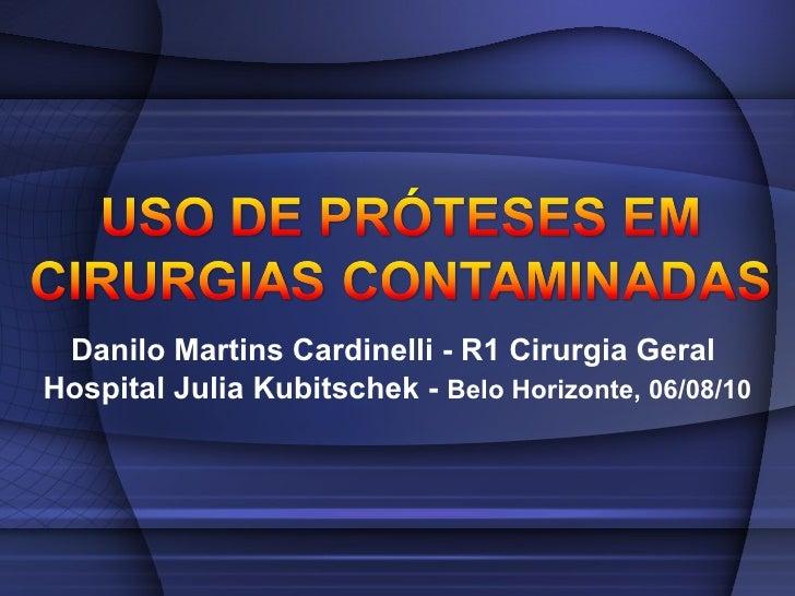 Danilo Martins Cardinelli - R1 Cirurgia Geral  Hospital Julia Kubitschek -  Belo Horizonte, 06/08/10