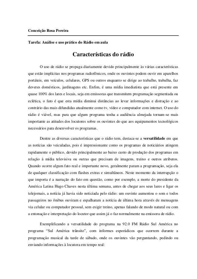 Conceição Rosa Pereira Tarefa: Análise e uso prático do Rádio em aula Características do rádio O uso de rádio se propaga d...