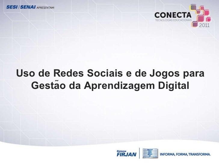 Uso de Redes Sociais e de Jogos para Gestão da Aprendizagem Digital