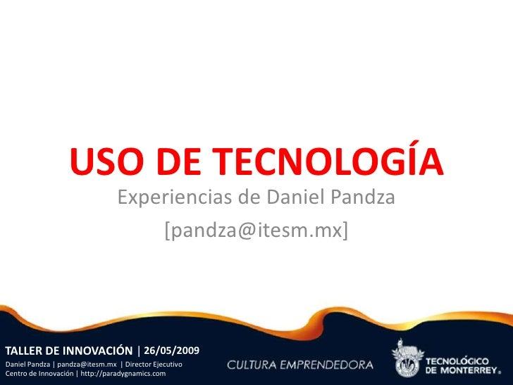 USO DE TECNOLOGÍA                                 Experiencias de Daniel Pandza                                     [pandz...
