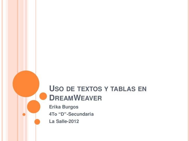 "USO DE TEXTOS Y TABLAS ENDREAMWEAVERErika Burgos4To ""D""-SecundariaLa Salle-2012"