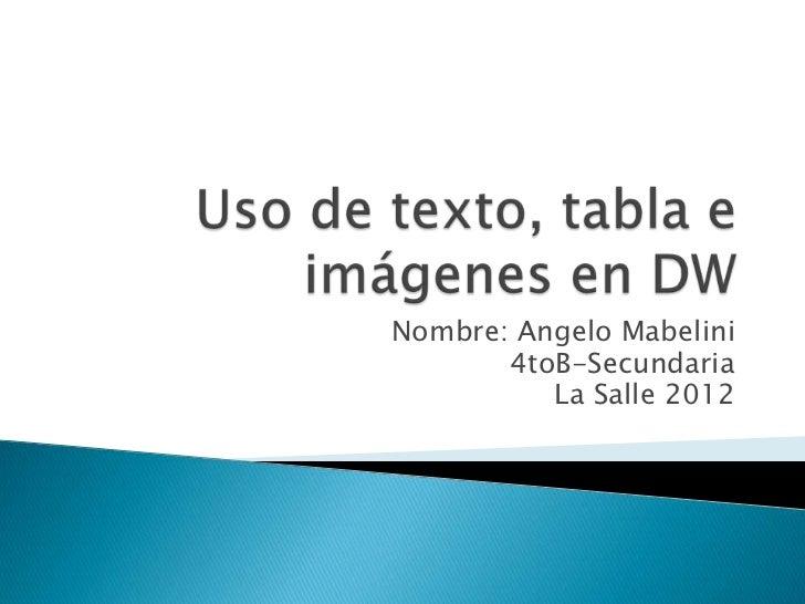 Nombre: Angelo Mabelini       4toB-Secundaria          La Salle 2012