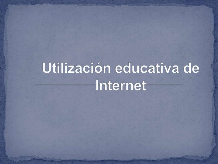 Utilización educativa de Internet<br />