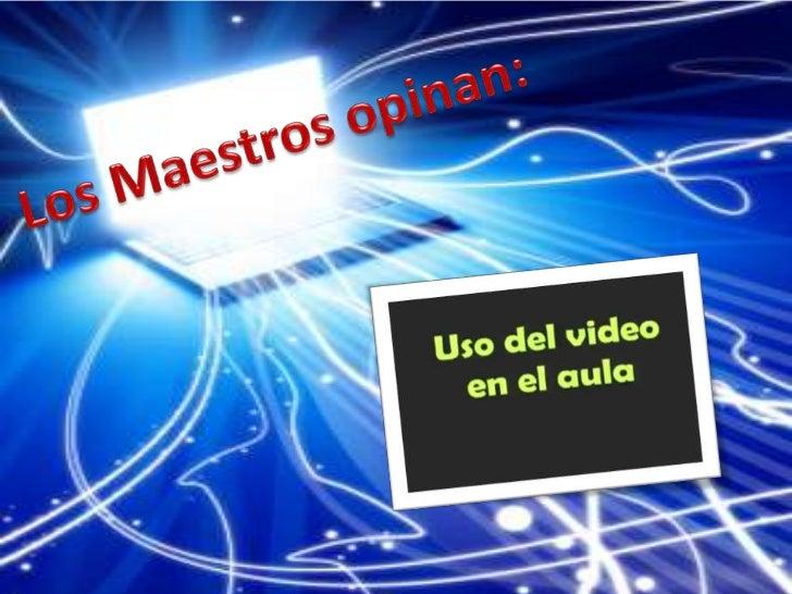 Los Maestros opinan:<br />