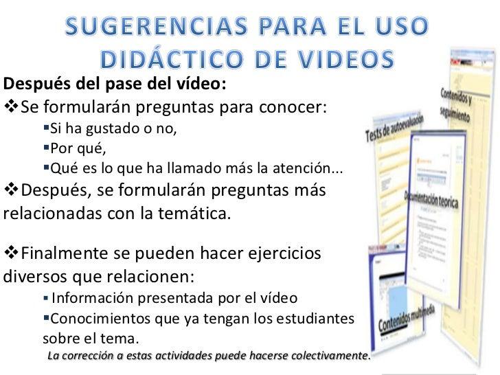 SUGERENCIAS PARA EL USO DIDÁCTICO DE VIDEOS<br />Antes de empezar Conviene  trabajar aspectos relacionados con el video, <...