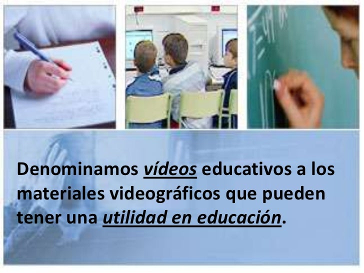 Denominamos vídeoseducativos a los materiales videográficos que pueden tener una utilidad en educación.<br />