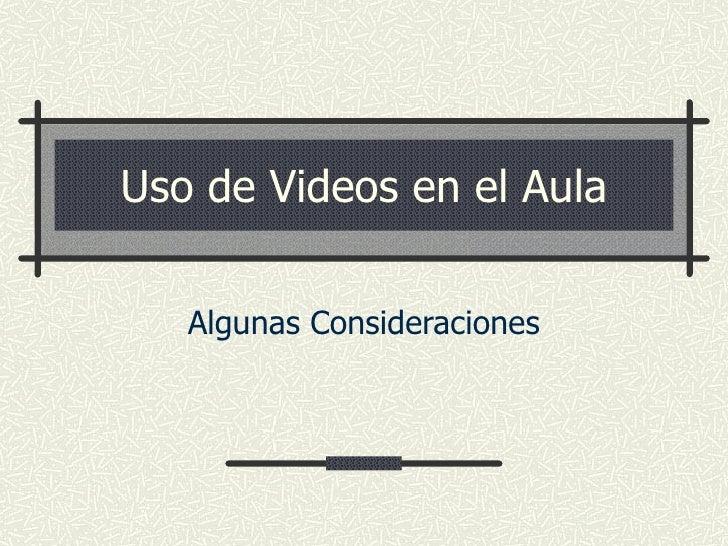Uso de Videos en el Aula Algunas Consideraciones