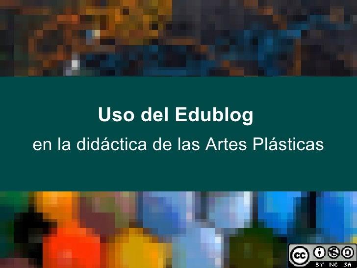 Uso del Edublog en la didáctica de las Artes Plásticas