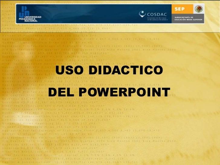USO DIDACTICO DEL POWERPOINT<br />