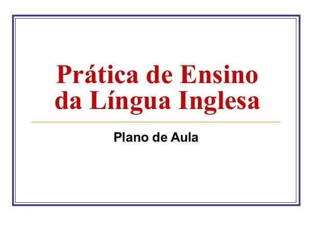 Prática de Ensino da Língua Inglesa Plano de Aula